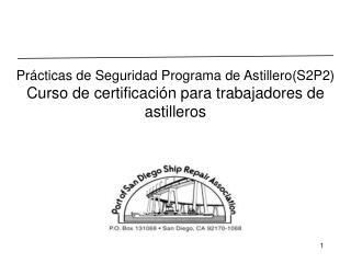 Pr cticas de Seguridad Programa de AstilleroS2P2 Curso de certificaci n para trabajadores de astilleros