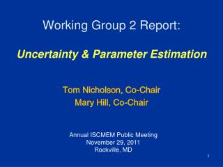 Working Group  2 Report:  Uncertainty & Parameter  Estimation