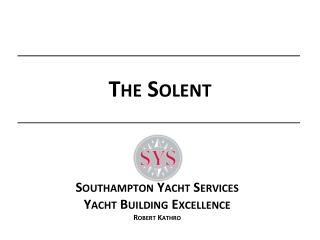 Southampton Yacht Services Yacht Building Excellence Robert Kathro