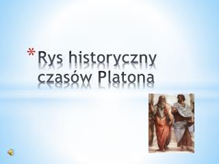 Rys historyczny czasów Platona