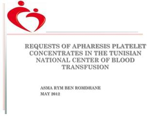 REQUESTS OF APHARESIS PLATELET CONCENTRATES IN THE TUNISIAN NATIONAL CENTER OF BLOOD TRANSFUSION
