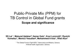 Public-Private Mix (PPM) for  TB Control in Global Fund grants Scope and significance