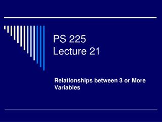PS 225 Lecture 21