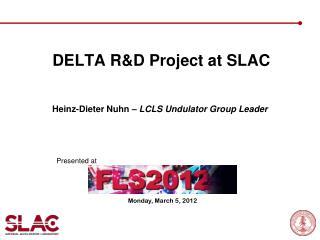 DELTA  R&D Project at SLAC