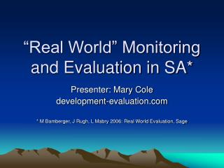 """Real World"" Monitoring and Evaluation in SA*"