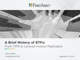 A Brief History of ETFs:  From TIPS to Levered Inverse Replication