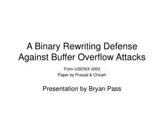 A Binary Rewriting Defense Against Buffer Overflow Attacks