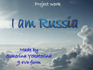 I am Russia