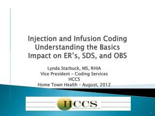Injection and Infusion Coding Understanding the Basics Impact on  ER�s, SDS, and OBS