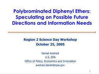 Polybrominated Diphenyl Ethers: Speculating on Possible Future Directions and Information Needs