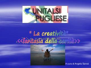 """"""" La creatività"""" <<fantasia della carità>>"""