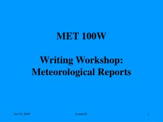 MET 100W Writing Workshop: Meteorological Reports