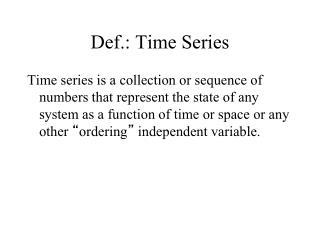 Def.: Time Series