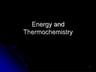Energy and Thermochemistry