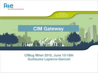 CIMug Milan 2010, June 15-18th Guillaume Lapierre-Ganivet