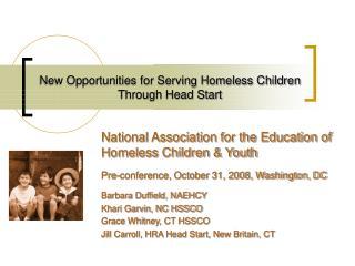 New Opportunities for Serving Homeless Children  Through Head Start