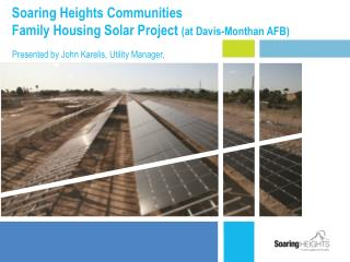 Soaring Heights Communities Family Housing Solar Project  (at Davis-Monthan AFB)