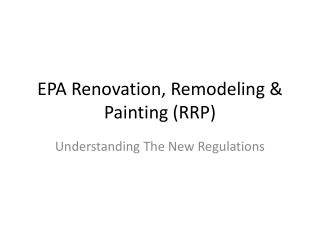 EPA Renovation, Remodeling & Painting (RRP)