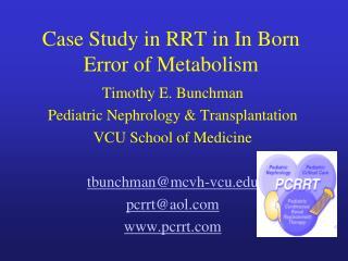 Case Study in RRT in In Born Error of Metabolism