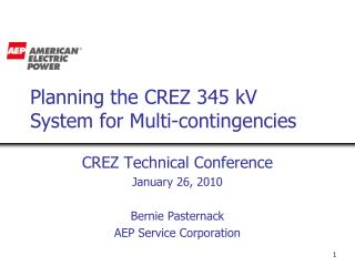 Planning the CREZ 345 kV System for Multi-contingencies