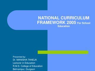 NATIONAL CURRICULUM FRAMEWORK 2005 For School Education