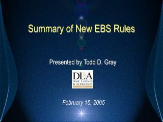 Summary of New EBS Rules