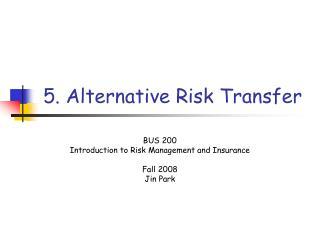 5. Alternative Risk Transfer