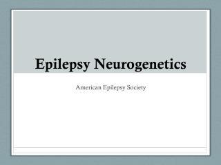 Epilepsy Neurogenetics