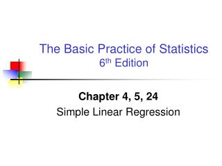 Chapter 4, 5, 24 Simple Linear Regression