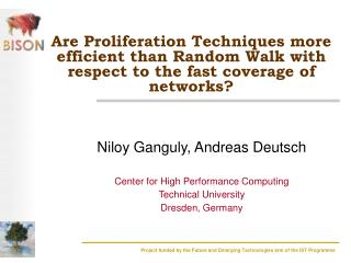 Niloy Ganguly, Andreas Deutsch Center for High Performance Computing Technical University