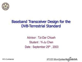 Baseband Transceiver Design for the DVB-Terrestrial Standard