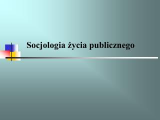 Socjologia życia publicznego