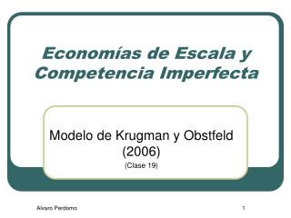 Econom�as de Escala y Competencia Imperfecta