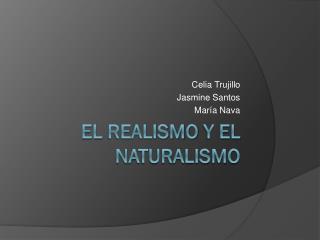 El  Realismo  y el  Naturalismo