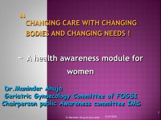 """ CHANGING CARE WITH CHANGING BODIES AND CHANGING NEEDS !"