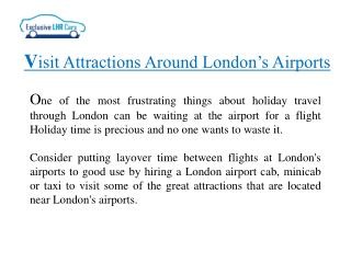 Visit Attractions Around London�s Airports