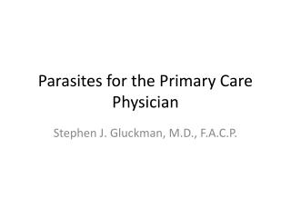 Parasites for the Primary Care Physician