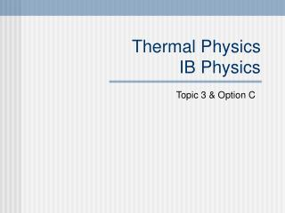 Thermal Physics IB Physics
