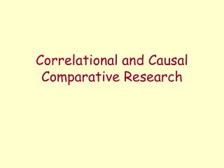 Correlational and Causal Comparative Research