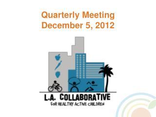 Quarterly Meeting December 5, 2012