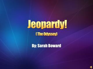 Jeopardy!   ( The Odyssey)