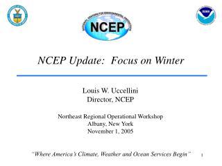 NCEP Update:  Focus on Winter