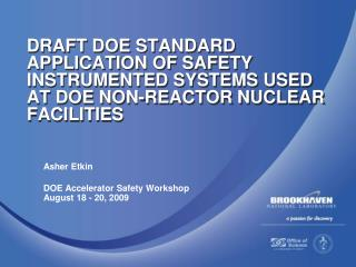 Asher Etkin DOE Accelerator Safety Workshop August 18 - 20, 2009