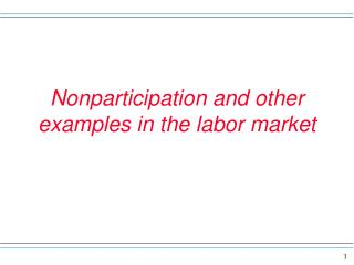 Nonparticipation and other examples in the labor market