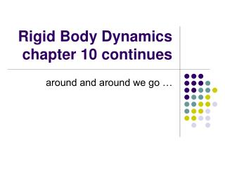 Rigid Body Dynamics chapter 10 continues