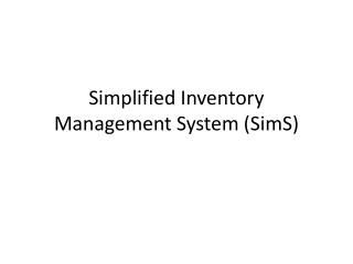 Simplified Inventory Management System ( SimS )