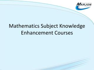 Mathematics Subject Knowledge Enhancement Courses