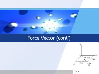 Force Vector (cont�)