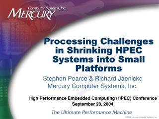 Processing Challenges in Shrinking HPEC Systems into Small Platforms