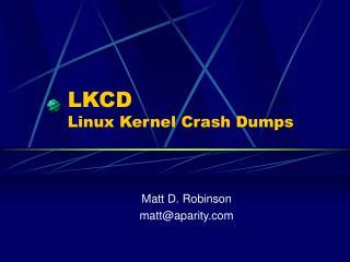 LKCD Linux Kernel Crash Dumps